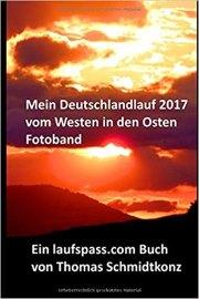 Mein Deutschlandlauf 2017 vom Westen in den Osten - Fotoband: 1160 km zu Fuß vom westlichsten zum östlichsten Punkt Deutschlands
