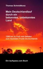 Mein Deutschlandlauf durch ein bekanntes, unbekanntes Land: 1200 km zu Fuß vom tiefsten zum höchsten Punkt Deutschlands