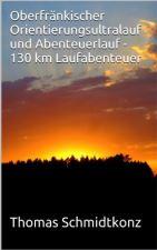 ebook Oberfränkischer Orientierungsultralauf und Abenteuerlauf - 130 km Laufabenteuer